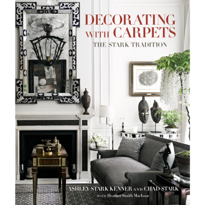 Chad Stark Decorating with Carpets: The Stark Tradition