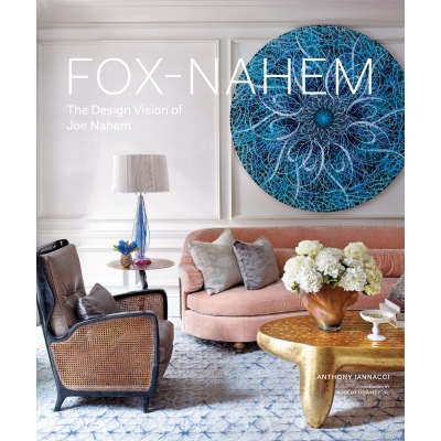 Joe Nahem Fox-Nahem: The Design Vision of Joe Nahem