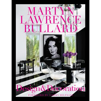 Martyn Lawrence Bullard Martyn Lawrence Bullard: Design and Decoration