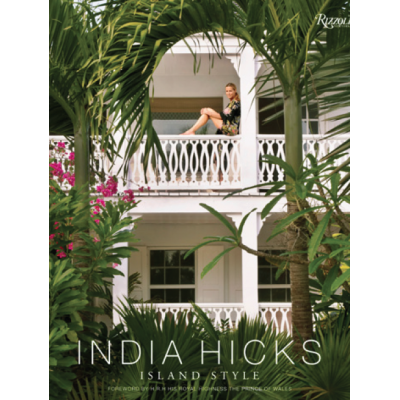 India Hicks, Bahamas Island Style and A Slice of England
