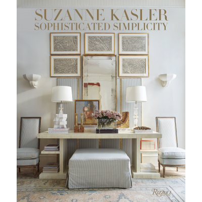 Suzanne Kasler Suzanne Kasler: Sophisticated Simplicity