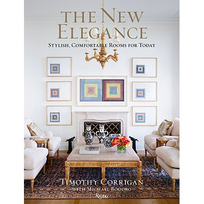 Timothy Corrigan The New Elegance: Stylish Comfortable Rooms for Today
