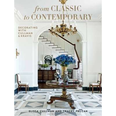 Ellie Cullman From Classic to Contemporary: Decorating With Cullman & Kravis