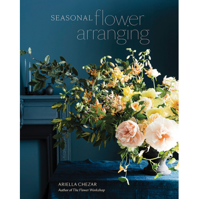 Ariella Chezar Seasonal Flower Arranging